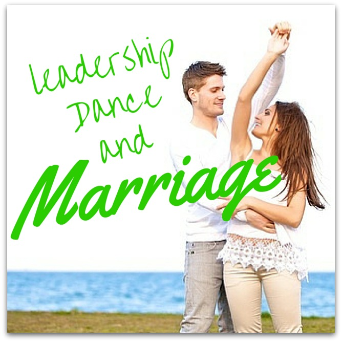 Leadership, Dance and Marriage